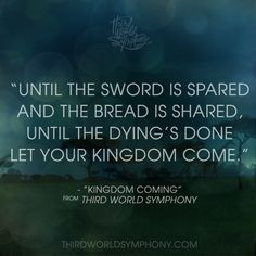 "Lyrics of ""Kingdom Coming"" from Third World Symphony - an album celebrating the beauty, wisdom and faith of the Third World. Listen to the entire album at thirdworldsymphony.com    #music #thirdworldsymphony"