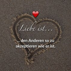 den Anderen so zu akzeptieren wie er ist. The Effective Pictures We Offer You About cute Love Quotes A quality picture can tell you many things. You can find the most beautiful pictures t Love Quotes Tumblr, Cute Love Quotes, Romantic Love Quotes, Love Quotes For Him, New Love, What Is Love, Love You, Movie Quotes, True Quotes