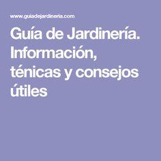 Guía de Jardinería. Información, ténicas y consejos útiles                                                                                                                                                     Más
