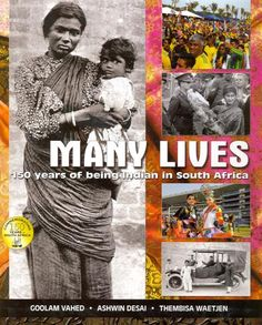 MANY LIVES: 150 years of being Indian in South Africa This book, spanning the 150 years since the arrival of the first Indian indentured labourers in Natal, illustrates the power of photographs. Its lens is wide as it captures the social, the. African History, South Africa, Photographs, Lens, Indian, Books, Xmas, Libros, Photos