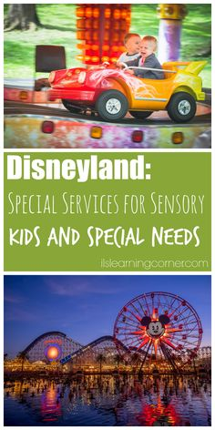 Disneyland Experience: What to Know about Special Services for Sensory Children and Special Needs at Theme Parks   ilslearningcorner.com