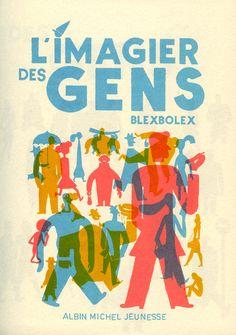 L'imagier des Gens, Blexbolex (Albin Michel Jeunesse) Illustrators, Art Drawings Simple, Graphic Poster, Book Cover Illustration, Graphic Illustration, Graphic Design Illustration, Book Design, Cover Art, Vintage Illustration