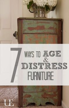 7 Ways to Age and Distress Furniture.  Great diy painting tips  for your home!