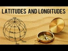 Latitudes and Longitudes  (YouTube Video.  The voice is a little strange, but the info is good)