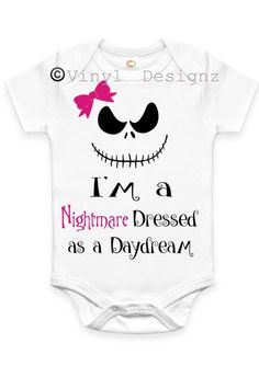 Nightmare before Christmas-Nightmare Dressed like a Daydream Girls Onesie Various Colors by VinyDesignz on Etsy https://www.etsy.com/listing/252797718/nightmare-before-christmas-nightmare