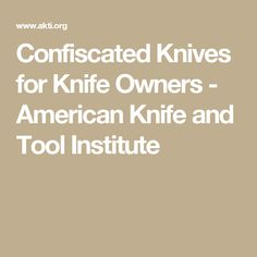 Confiscated Knives for Knife Owners - American Knife and Tool Institute Self Defense Laws, Knives And Tools, Law Enforcement, Maryland, American, Police