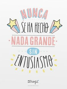 Nunca se ha hecho nada grande sin entusiasmo. #MrWonderful ✿ Quote / Inspiration in Spanish / motivation for learning Spanish / Spanish podcast  - Repin for later!