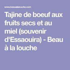 Tajine de boeuf aux fruits secs et au miel (souvenir d'Essaouira) - Beau à la louche