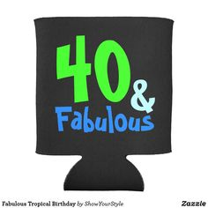#Fabulous Tropical #Birthday Can Cooler on #zazzle. #party #cancooler #gift