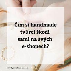 👍 Čím si handmade tvůrci škodí sami na svých e-shopech? 👇 👉 2 minuty čtení. 👈 #blog #blogging #marketing #tipy #clanky #handmade #byznyssitehandmade Marketing, Blog, Handmade, Hand Made, Blogging, Handarbeit