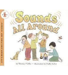 Sounds All Around by Wendy Pfeffer, Holly Keller | Scholastic.com