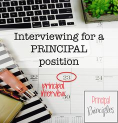Interviewing for a Principal position?  Walk in prepared and confident.  This includes questions, an entry plan and other items to get you started.