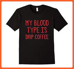 fb6ade33a Mens My blood type is drip coffee shirt XL Black - Food and drink shirts (