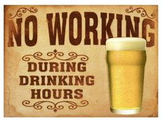 FUNNY VINTAGE PUB STYLE RETRO METAL SIGN PLAQUE No Working During Drinking Hours | eBay