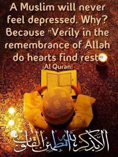 Qur'aanic verse on depression. A muslim will never feel depressed. In the remembrance of Allah do hearts find rest #Depression #Depressed #BadTimes #Muslim #Muslims #Allah