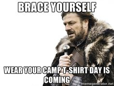 Brace yourself! Wear you camp T-shirt day is coming! :)