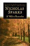 A Walk to Remember by Nicholas Sparks (In this case I actually saw the movie before reading the book, but I still loved both because they are actually really different)