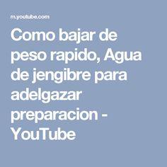 Como bajar de peso rapido, Agua de jengibre para adelgazar preparacion - YouTube