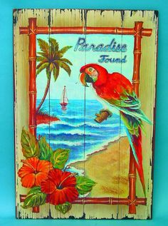 PARADISE FOUND ~ Beach and Pub Signs  Bought it at Island Trader or Island Style in Pensacola Beach