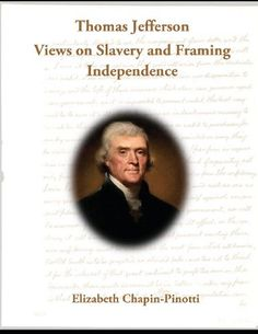 Thomas Jefferson: Views on Slavery and Framing Independence: Non-Fiction Common Core Readings (Discovering America) (Volume 1) by Elizabeth Chapin-Pinotti http://www.amazon.com/dp/0615850944/ref=cm_sw_r_pi_dp_.onnwb1DEEYAD