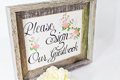 Guest Book Sign: Don't let your guests miss out on the chance to write in your guest book, so remind them with this sign!