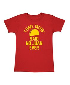 Look at this #zulilyfind! Red 'I Hate Tacos Said No Juan Ever' Tee - Women by Ay Caramba #zulilyfinds