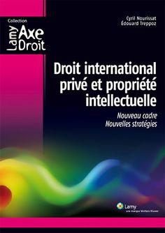 Droit international privé et propriété intellectuelle de Cyril Nourissat et Édouard Treppoz