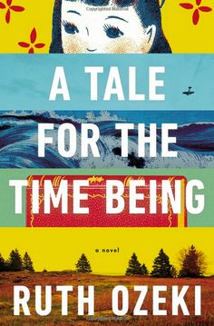 A Tale for the Time Being Ruth Ozeki Penguin Books Release Date: December 2013 ISBN: It's both easy and difficult to describe Ruth Ozeki's contemporary novel, A T… The Americans, Ex Libris, Ex Machina, The Reader, Miranda July, The Ocean, Anne Lamott, Great Books, New Books