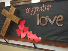 No greater Love Bulletin Board Religious Bulletin Boards, Bible Bulletin Boards, February Bulletin Boards, Valentines Day Bulletin Board, Christian Bulletin Boards, Preschool Bulletin Boards, Bullentin Boards, Bulletin Board Ideas For Church, Christian Classroom