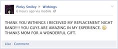 "Pinky Smiley posted this message on our Facebook page: ""THANK YOU WITHINGS I RECEIVED MY REPLACEMENT NIGHT BAND!!!! YOU GUYS ARE AMAZING IN MY EXPERIENCE. THANKS MOM FOR A WONDERFUL GIFT. "" Learn more: http://www.withings.com/en/pulse"