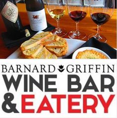 Our Wine Bar and Eatery focuses on Fresh, Local and Contemporary Cuisine, often with a French Mediterranean accent. http://www.barnardgriffin.com/wine-bar-and-eatery