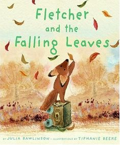 Fletcher and the Falling Leaves - My favorite children's book !!!