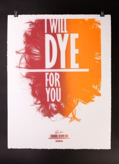 To dye for #1   BURO MET  SIlkscreen postercampaign with haircolors. For l'Oreal and Kinki Kappers.