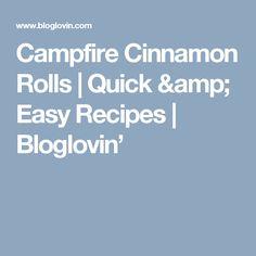 Campfire Cinnamon Rolls | Quick & Easy Recipes | Bloglovin'