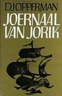 *D.J. Opperman: Joernaal van Jorik - DBV, Swellendam - R5 - 23 November 2015 23 November, Van, Afrikaans, 1970s, Books, Nostalgia, History, Livros, Libros