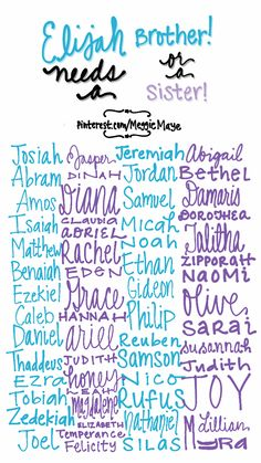 Baby boy and Baby girl name lists. For Elsa. Finding siblings for Elijah. Featuring as many names as possibly fit. All of these names are verified by our resident Bible expert as being good faithful inspiration. Some are male names I prefer for girls (Ariel, Jasper).