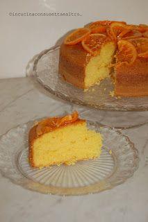 In Cucina con Susetta e altro...: TORTA ALL'ARANCIA  La torta all'arancia si realizz...