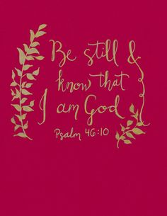Be Still and Know that I am God scripture by KimberlyCollection