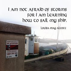 """""""I am not afraid of storms for I am learning how to sail my ship."""" ―Louisa May Alcott  Photo: Fishing boat in Dingle, County Kerry, Ireland. 2012."""