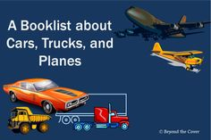 A booklist about cars, trucks, and planes | www.beyondthecoverblog.com