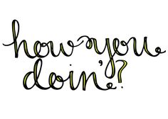 How you doin? Friends Quote designed by Laura Mullen