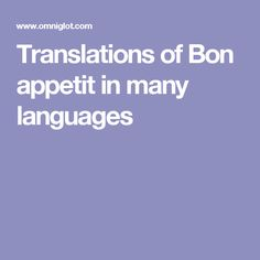 Translations of Bon appetit in many languages