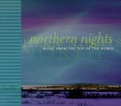 Northern Nights: Music from the Top of the World Climate ... https://www.amazon.com/dp/B00000JLJB/ref=cm_sw_r_pi_dp_U_x_OcKLAbGZ3QDK0