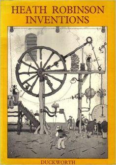 Heath Robinson - Inventions Book Illustrations, Illustration Art, Robinson Family, Theatre Props, Heath Robinson, Sanctuary City, Prop Design, Vintage Artwork, Golden Age