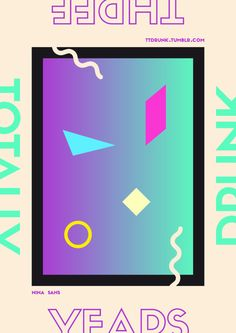 Poster made for Totally Drunk three years open call launched in 2014 90s Design, Graphic Design, Poster Making, Bellisima, Symbols, Letters, San, Prints, Blog