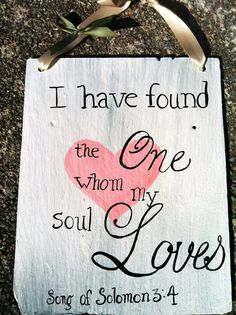 The one my soul loves, Bible verse signs, Home decor, yard signs, wall signs