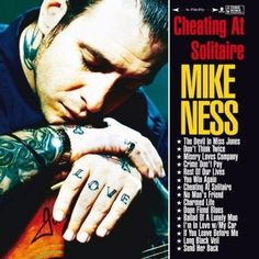 Cheating at Solitaire is the first solo album from Social Distortion frontman Mike Ness. Released in 1999, it bypasses much of Social Distortion's punk muscle in favor of a more roots-oriented approach to rock and roll.