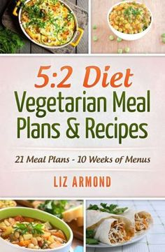 5:2 Diet Vegetarian Meal Plans & Recipes