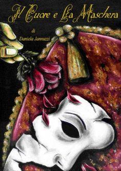 Il Cuore e La Maschera eBook: Daniela Jannuzzi: Amazon.it: Kindle Store