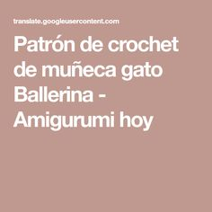 Patrón de crochet de muñeca gato Ballerina - Amigurumi hoy